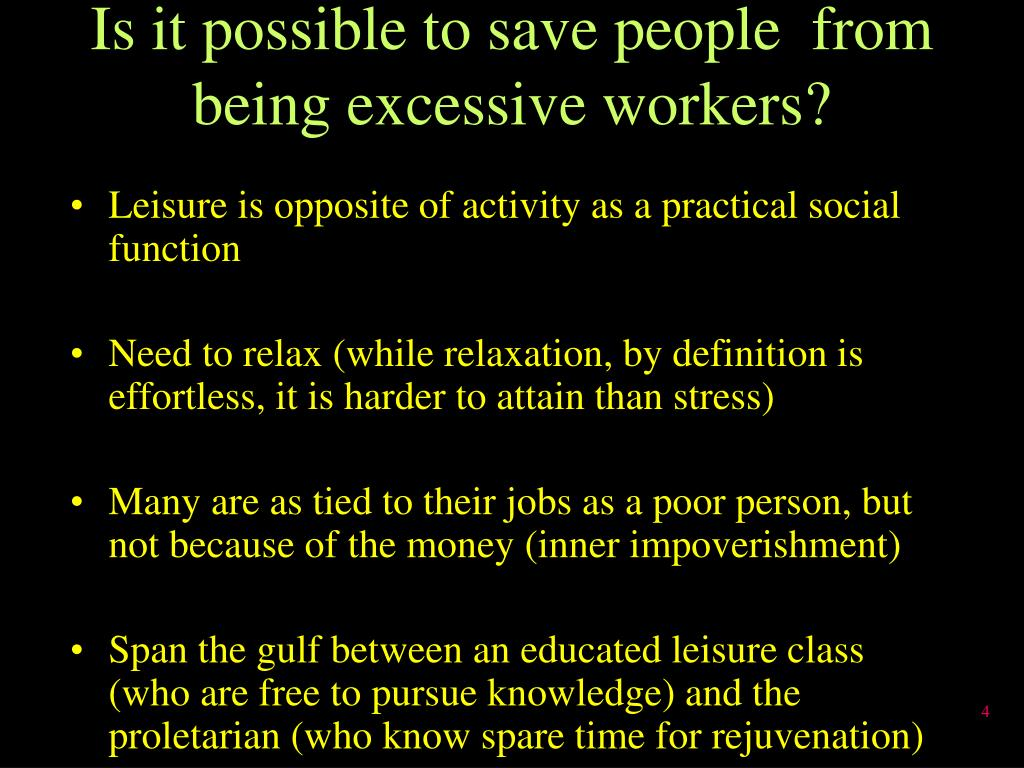Is it possible to save people  from being excessive workers?