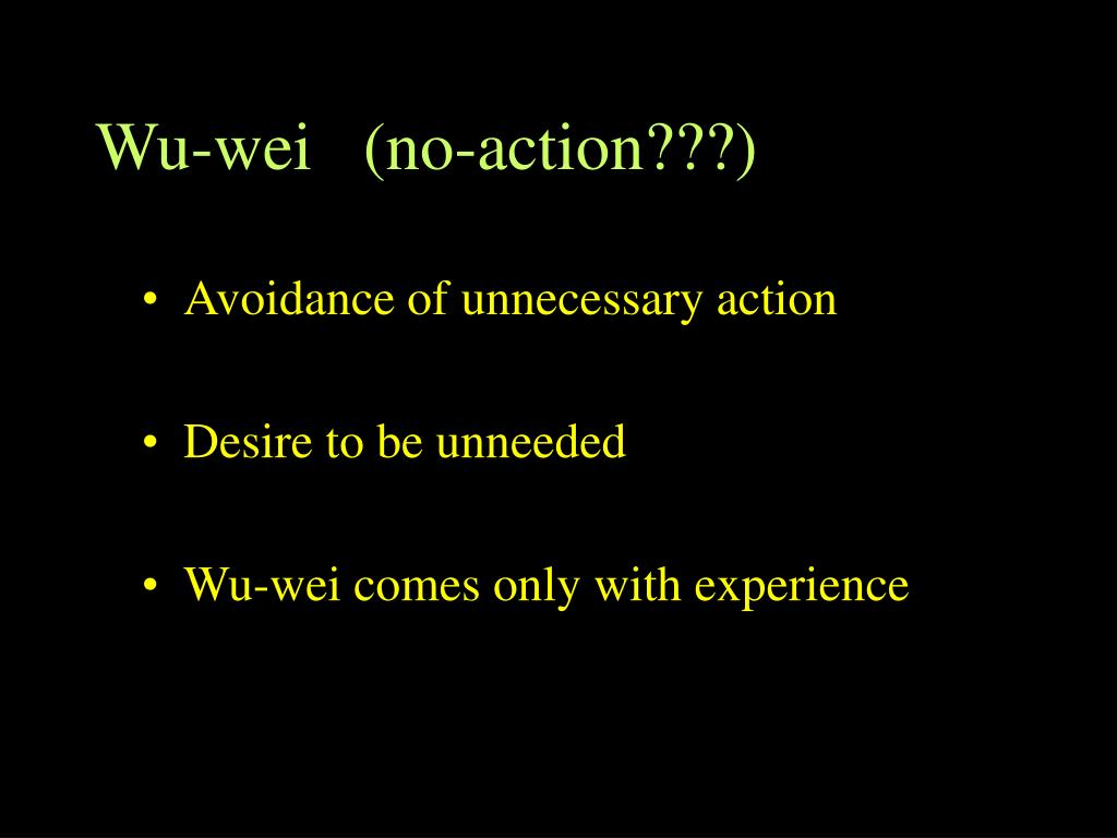 Wu-wei   (no-action???)