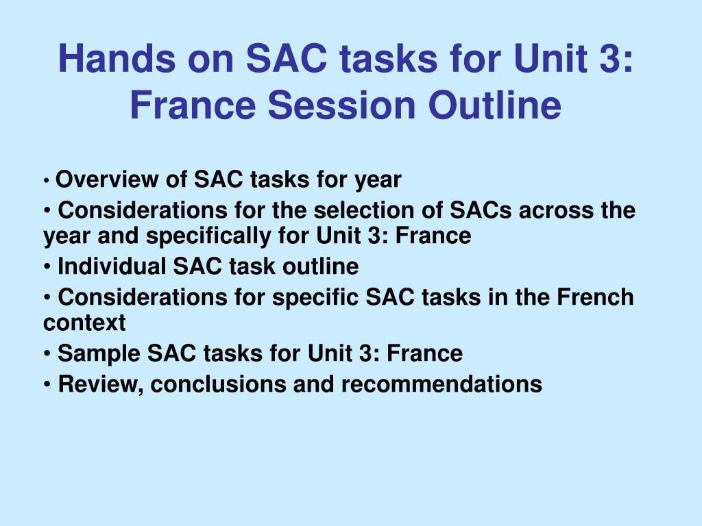 Hands on SAC tasks for Unit 3: France Session Outline