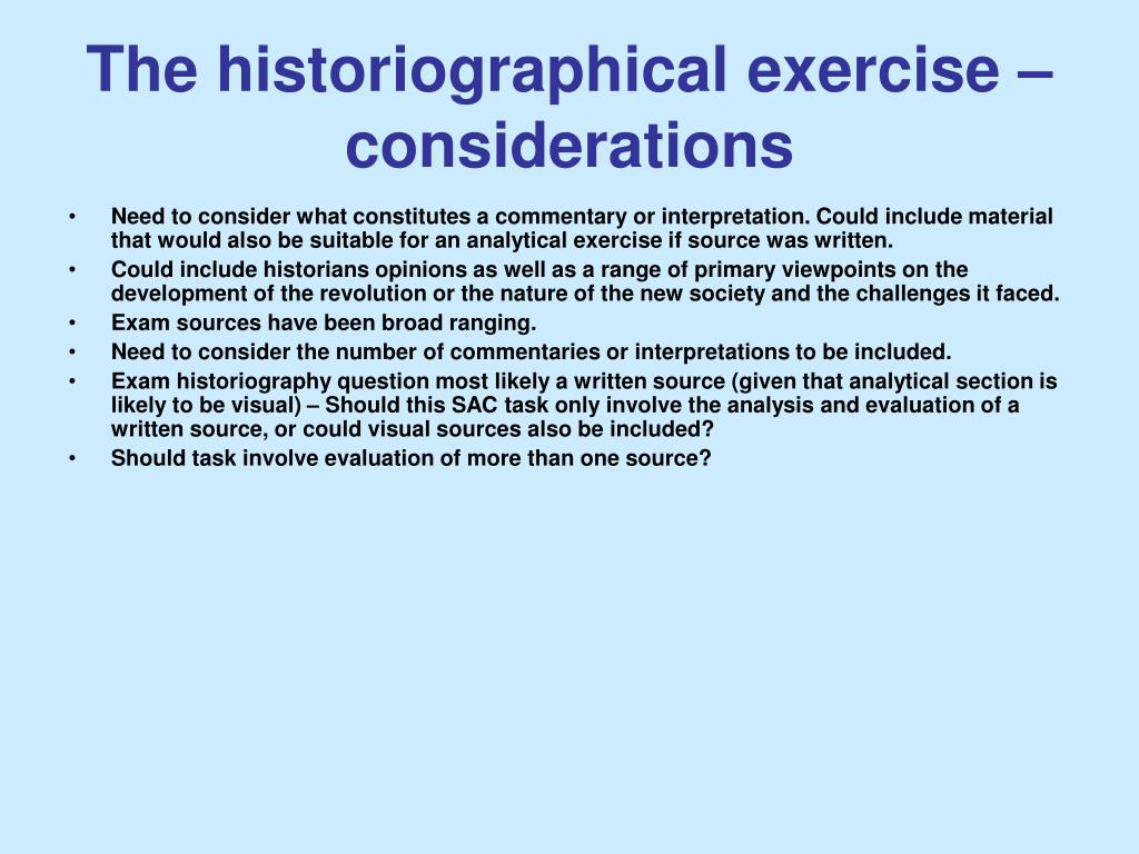 The historiographical exercise – considerations