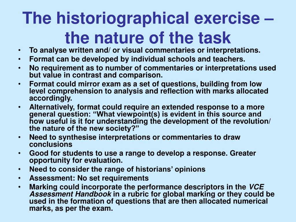 The historiographical exercise – the nature of the task