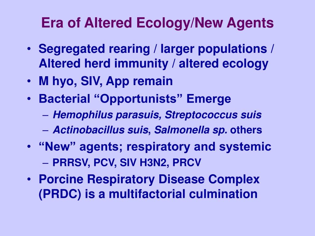 Era of Altered Ecology/New Agents