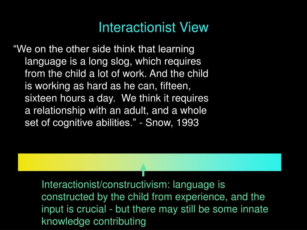Interactionist View