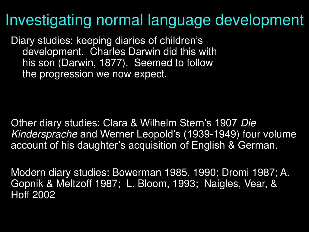 Investigating normal language development
