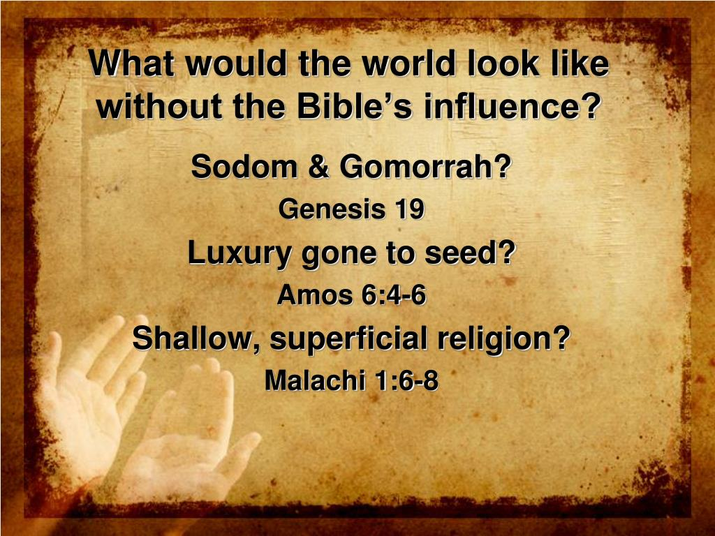 What would the world look like without the Bible's influence?