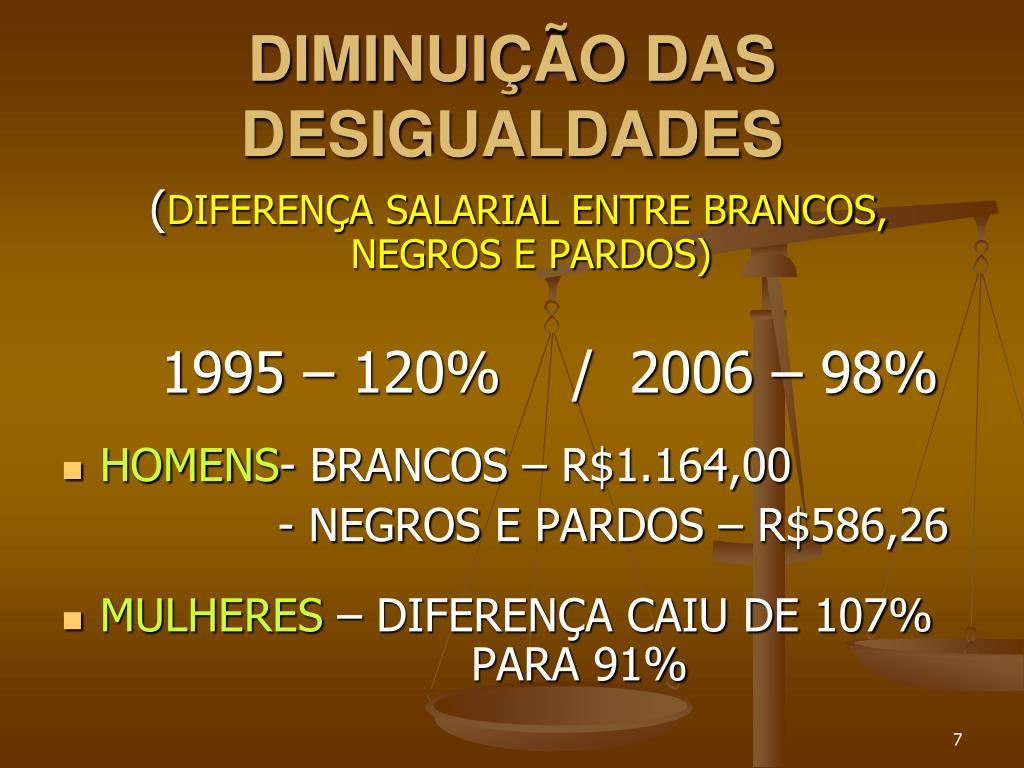 DIMINUIÇÃO DAS DESIGUALDADES