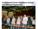 professional career readiness classes get started programme