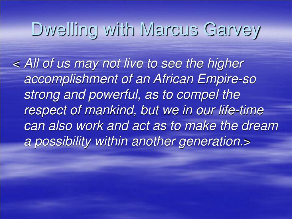 Dwelling with Marcus Garvey