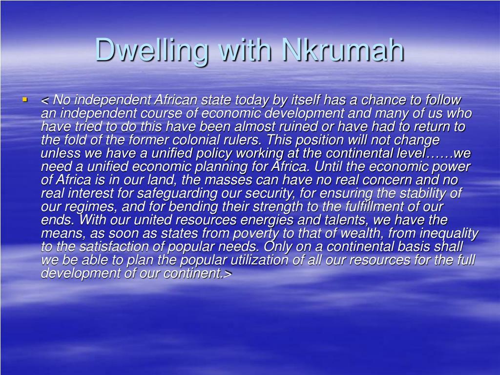 Dwelling with Nkrumah