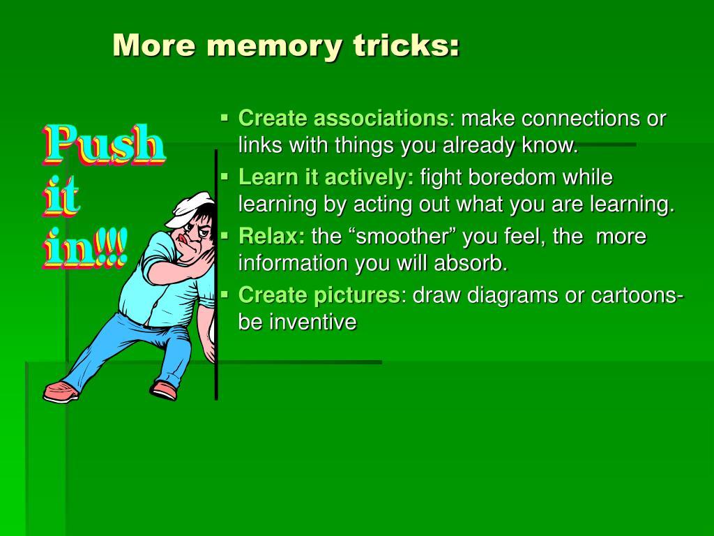 More memory tricks: