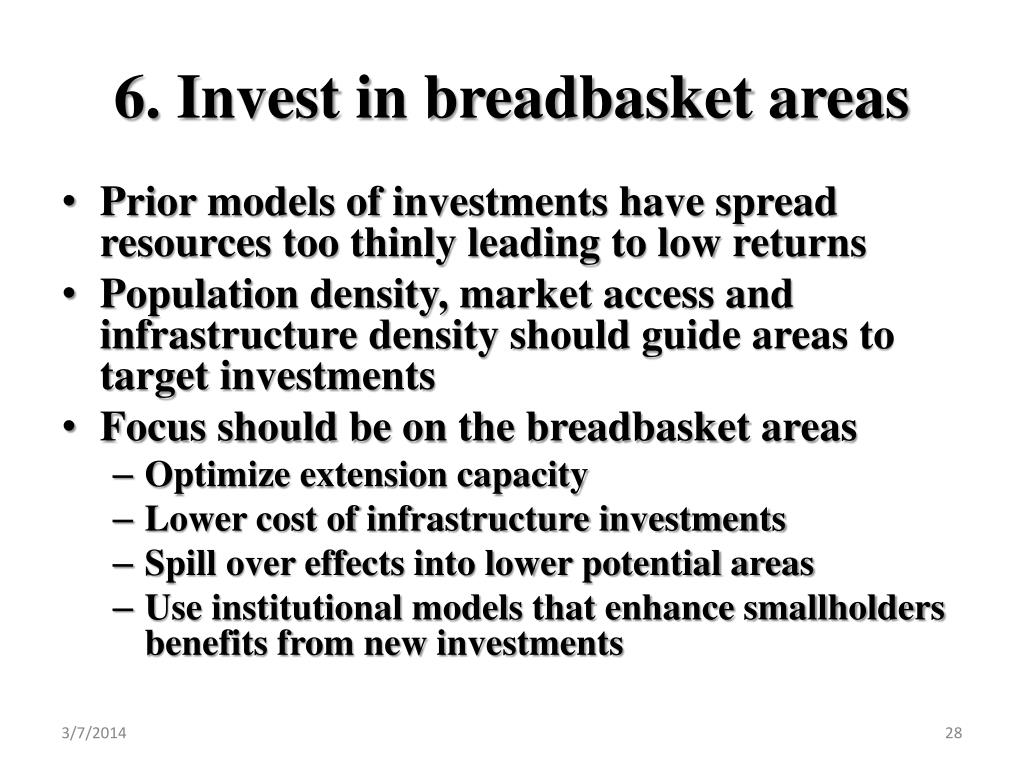 6. Invest in breadbasket areas