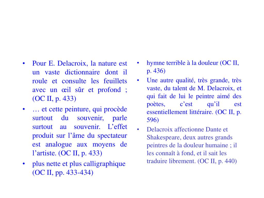 Pour E. Delacroix, la nature est un vaste dictionnaire dont il roule et consulte les feuillets avec un œil sûr et profond; (OC II, p. 433)
