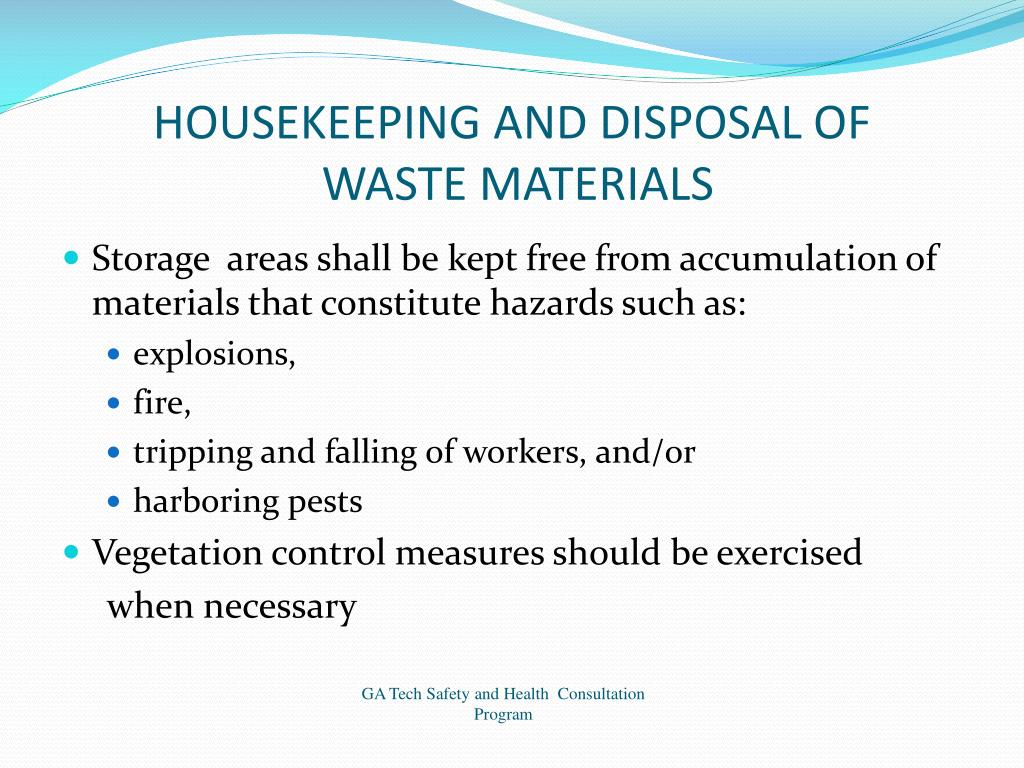 HOUSEKEEPING AND DISPOSAL OF
