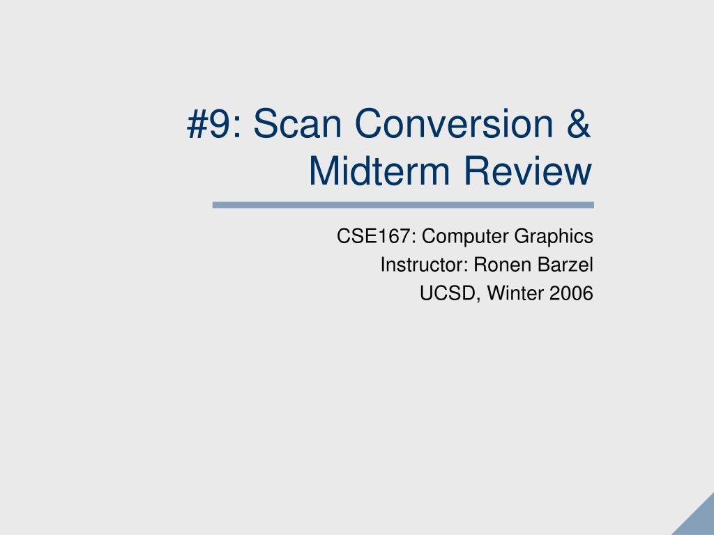 #9: Scan Conversion &