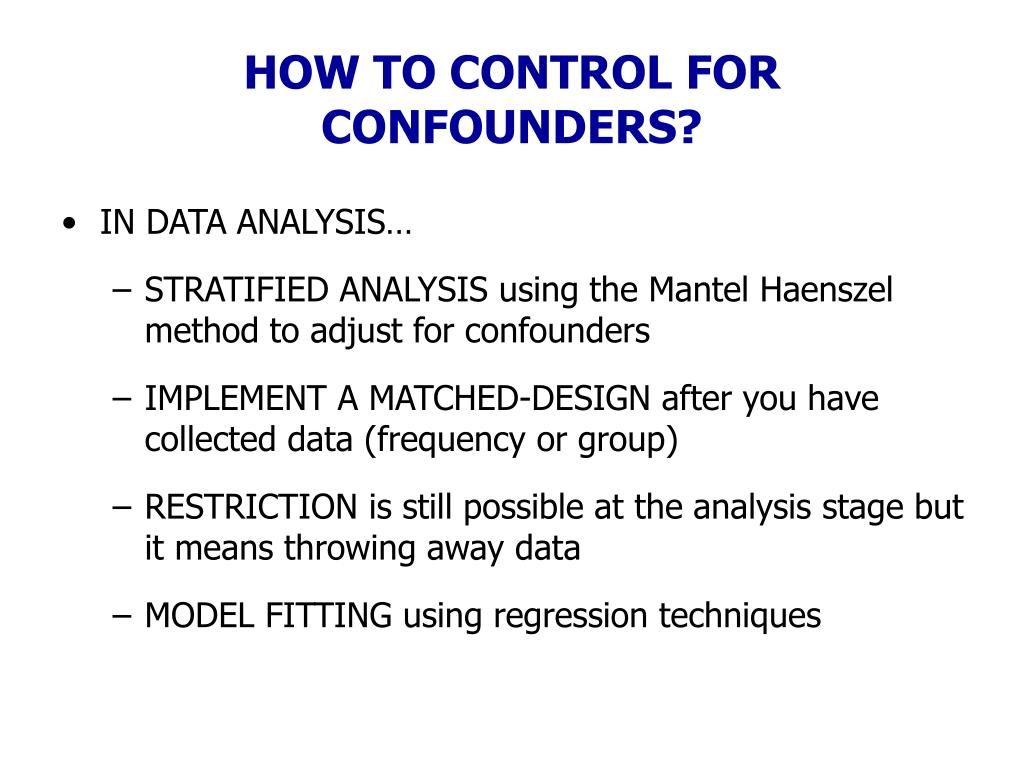 HOW TO CONTROL FOR CONFOUNDERS?