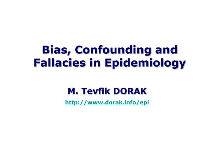 Bias, Confounding and Fallacies in Epidemiology