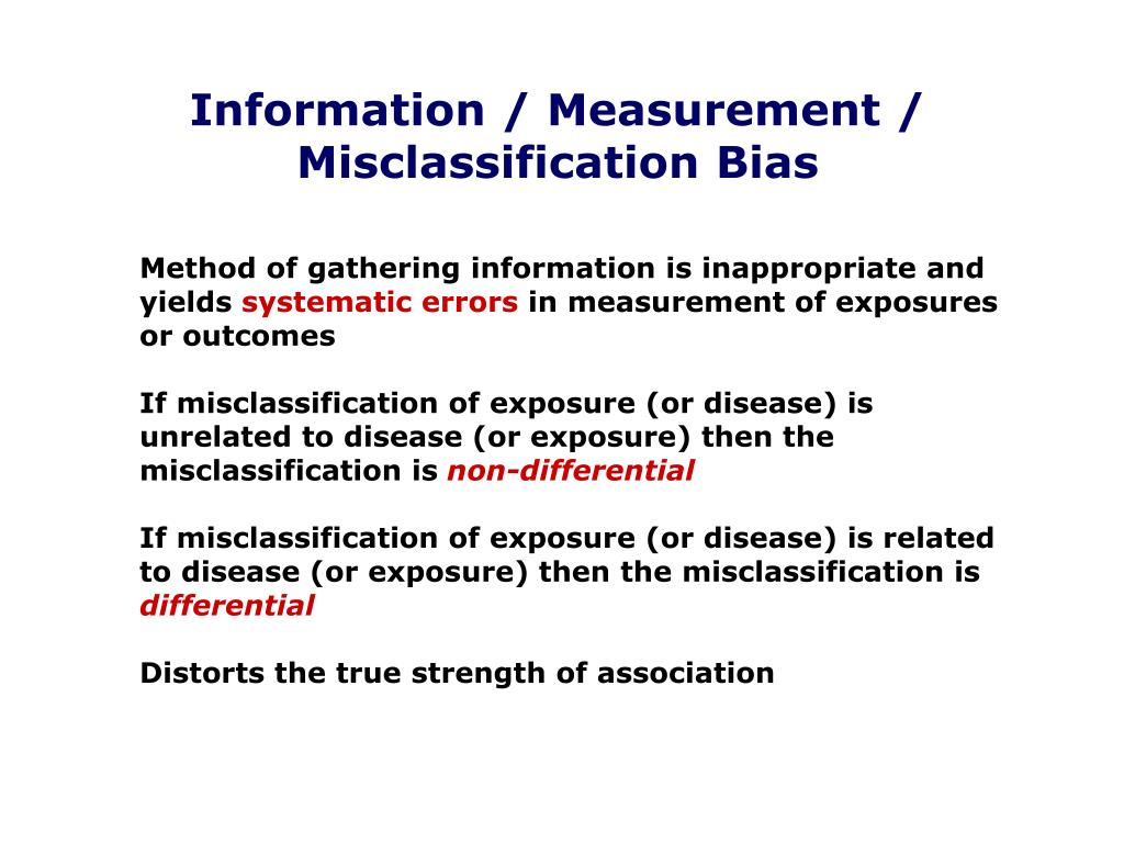 Information / Measurement / Misclassification Bias