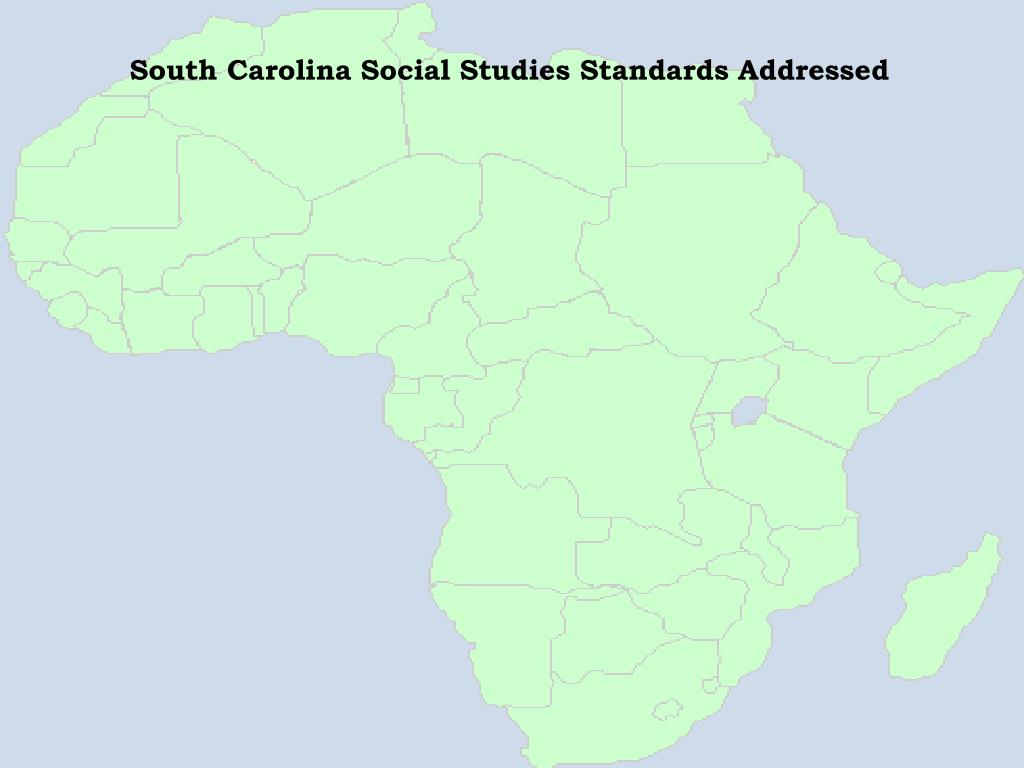 South Carolina Social Studies Standards Addressed