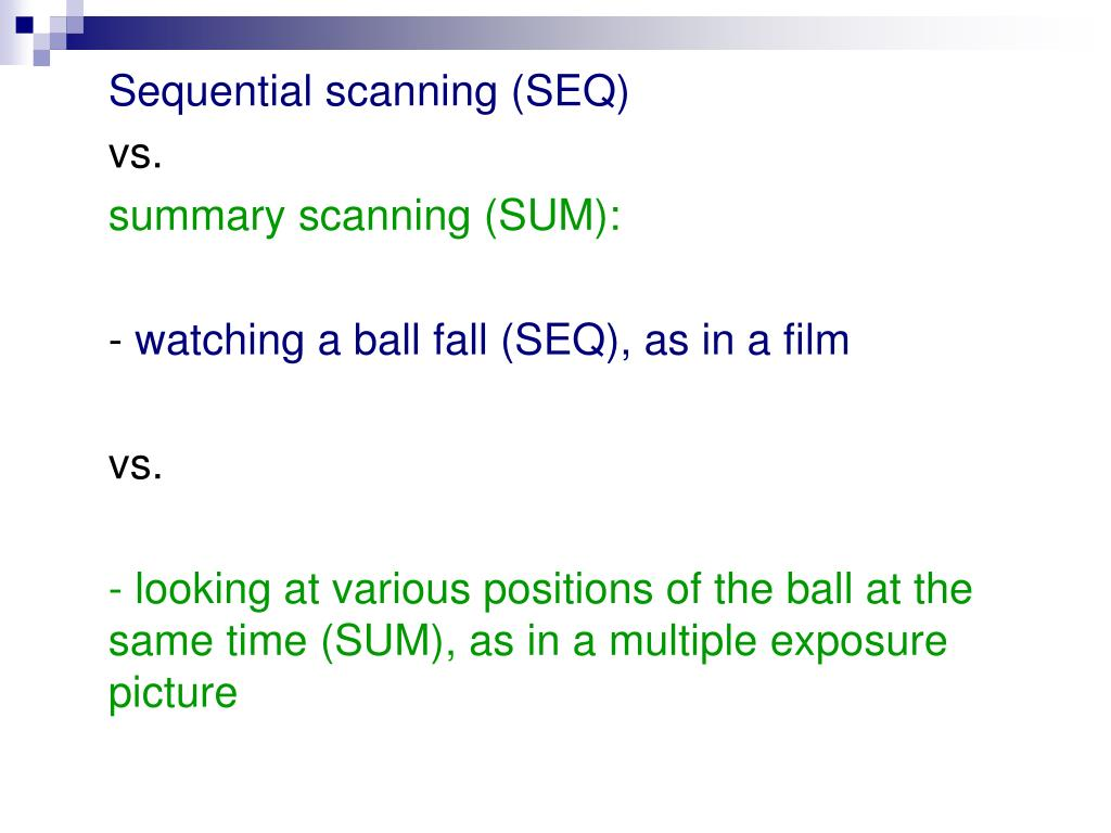 Sequential scanning (SEQ)