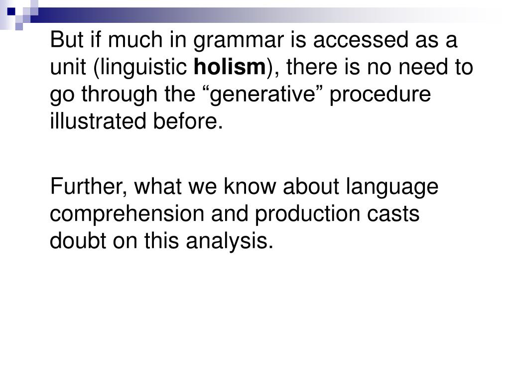 But if much in grammar is accessed as a unit (linguistic