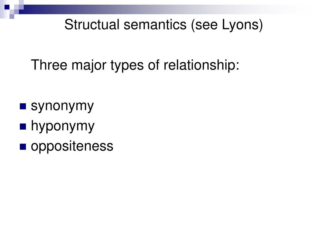 Structual semantics (see Lyons)