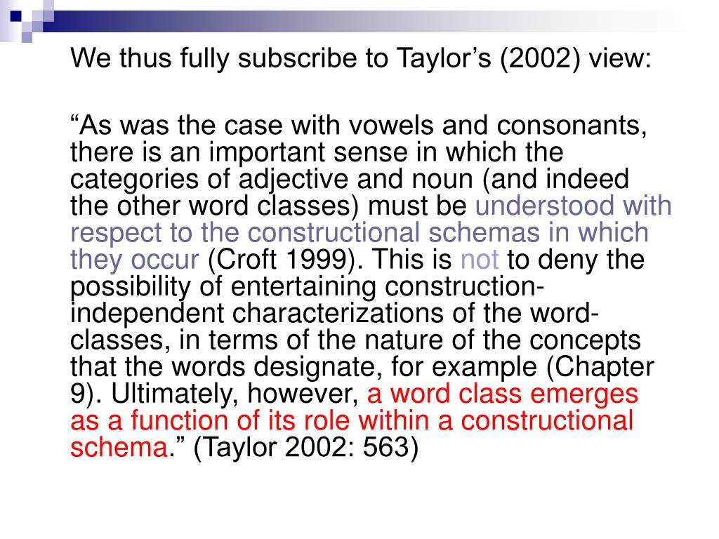We thus fully subscribe to Taylor's (2002) view: