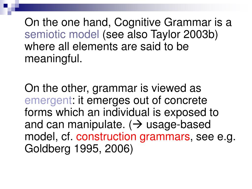 On the one hand, Cognitive Grammar is a