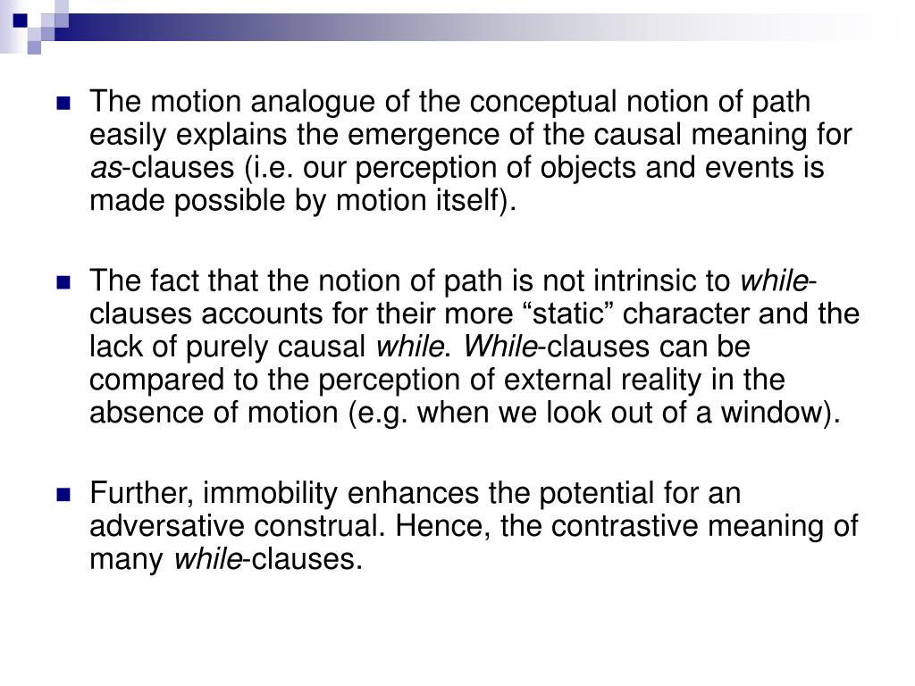 The motion analogue of the conceptual notion of path easily explains the emergence of the causal meaning for
