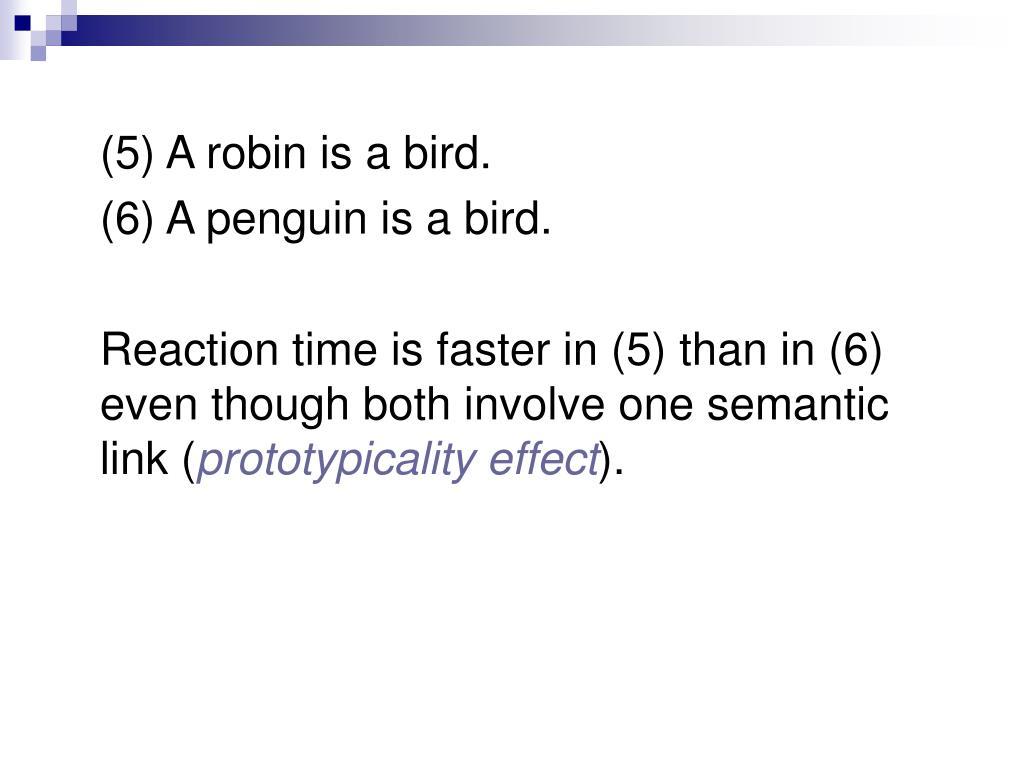 (5) A robin is a bird.