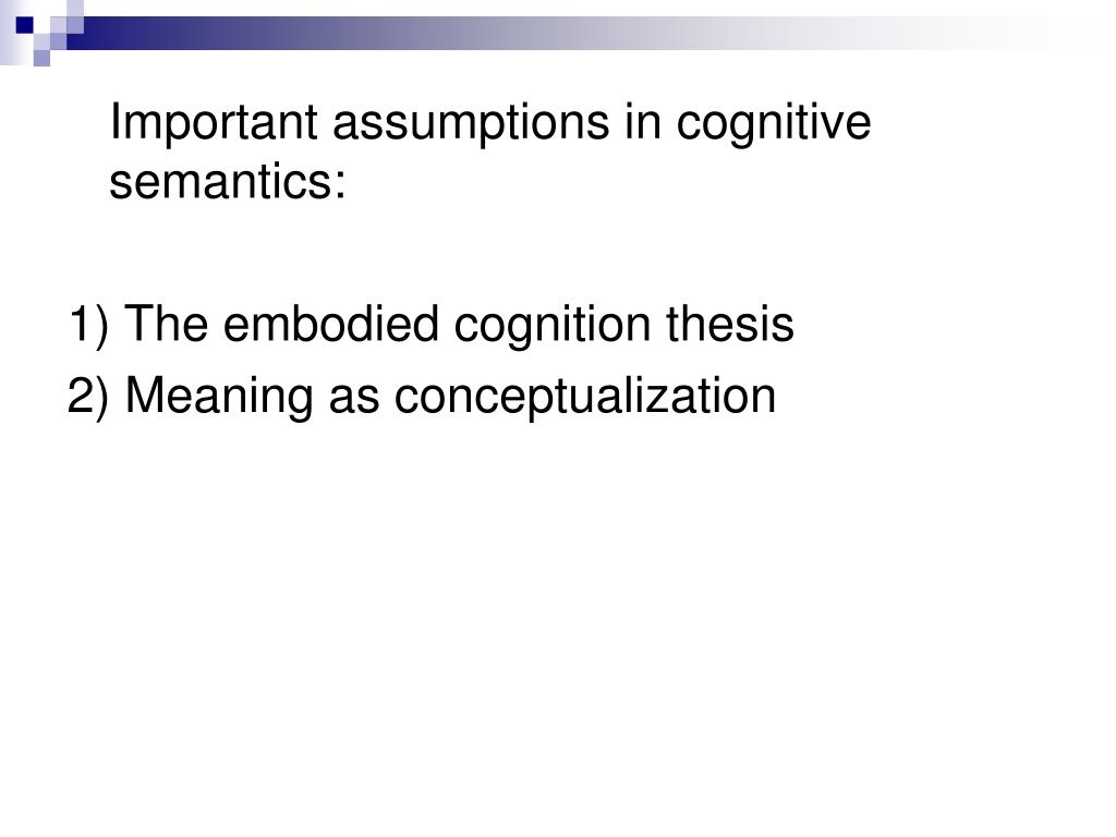 Important assumptions in cognitive semantics: