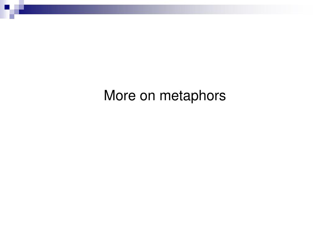 More on metaphors