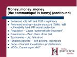 money money money the communiqu is funny continued