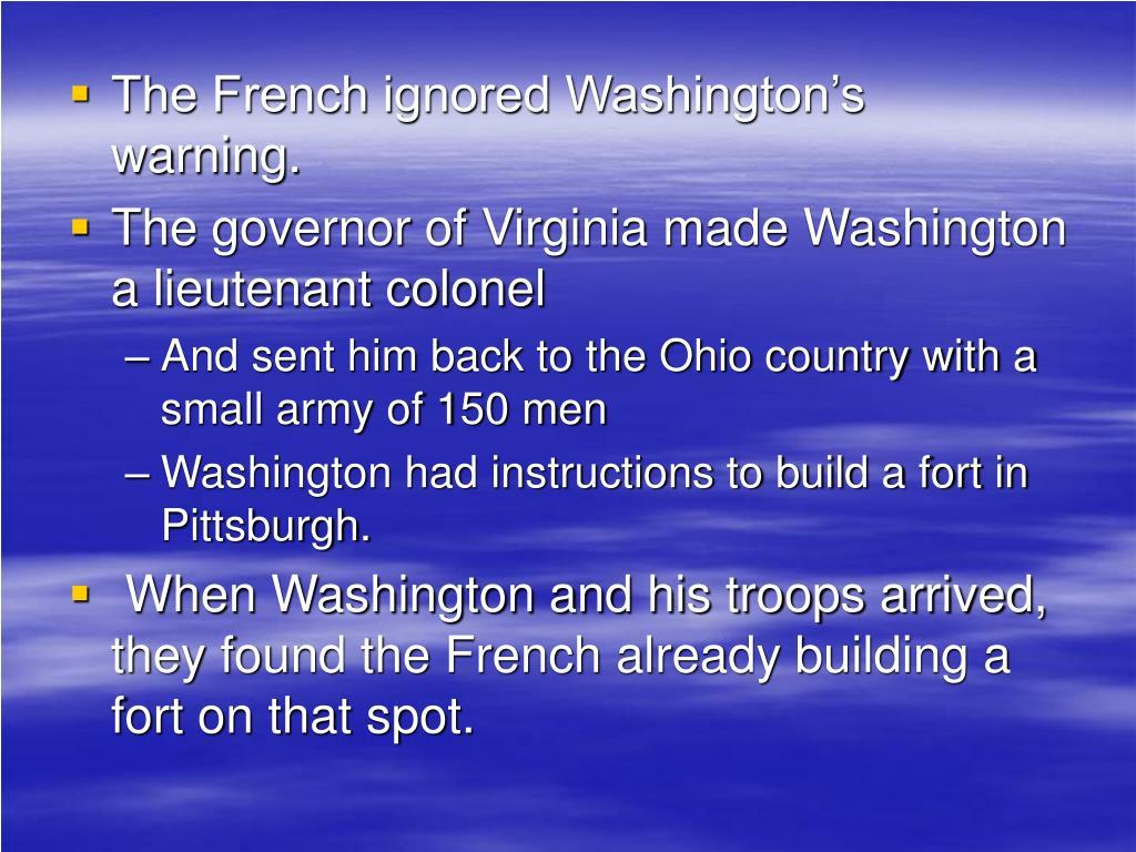 The French ignored Washington's warning.