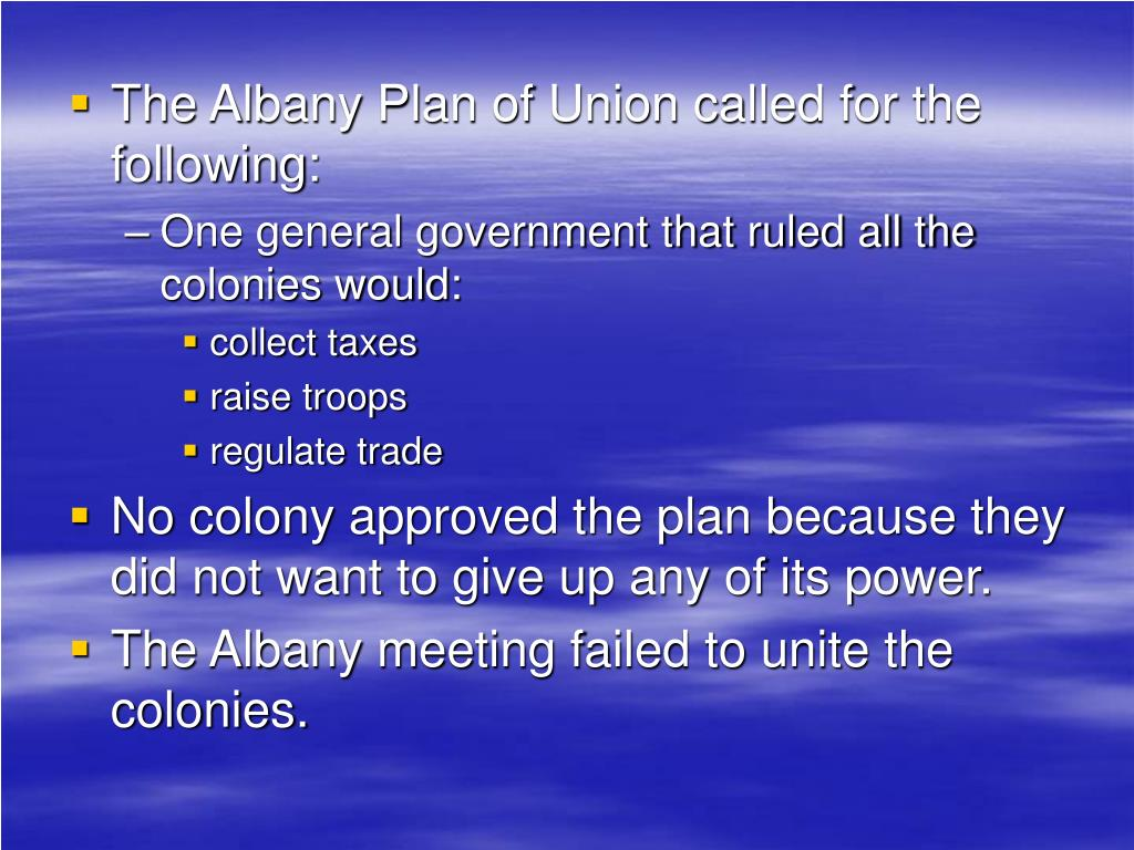 The Albany Plan of Union called for the following: