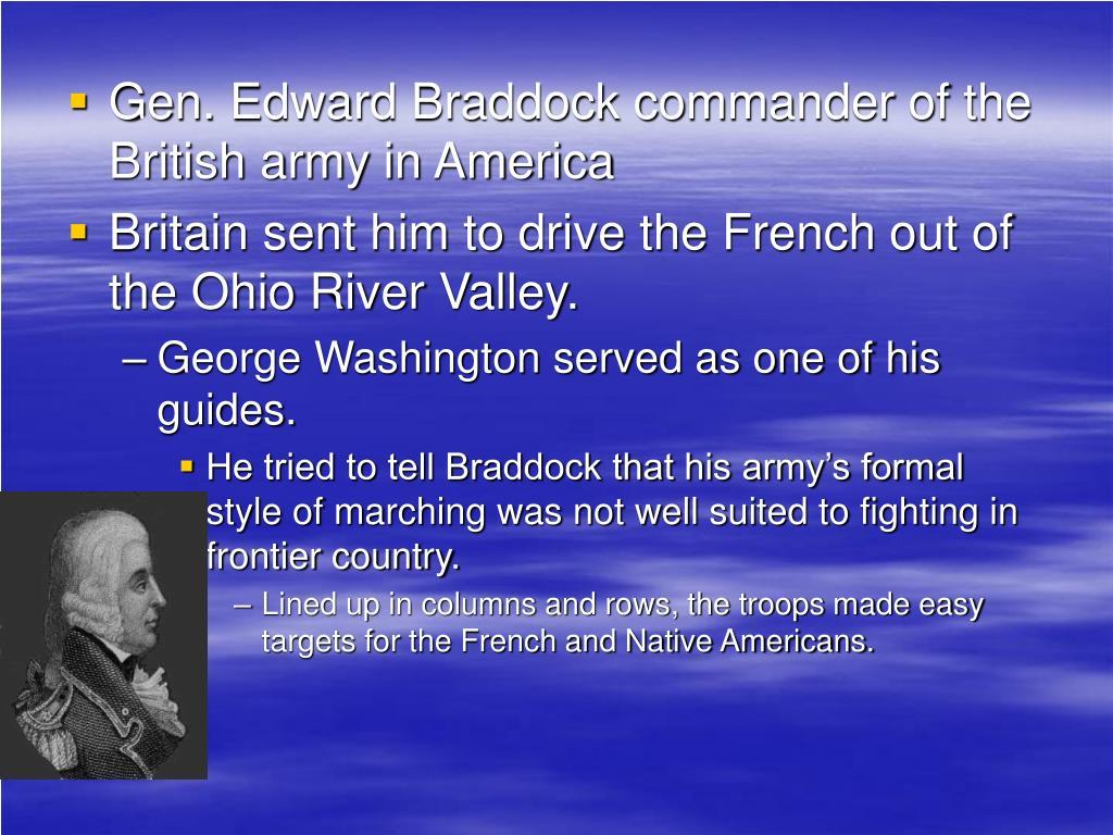 Gen. Edward Braddock commander of the British army in America