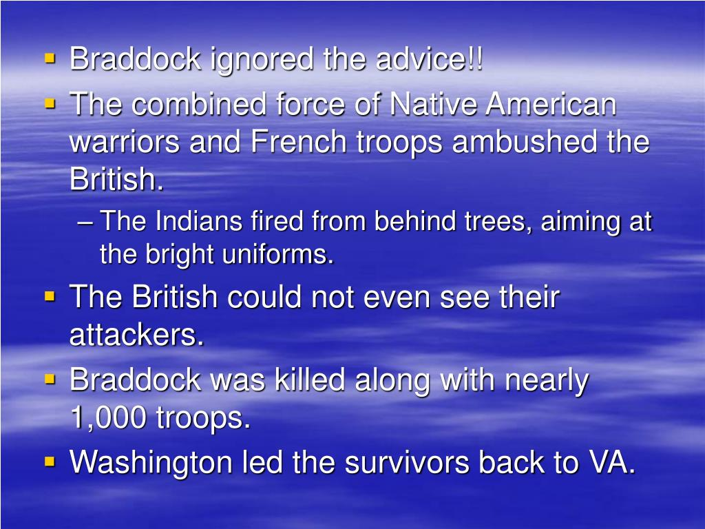 Braddock ignored the advice!!