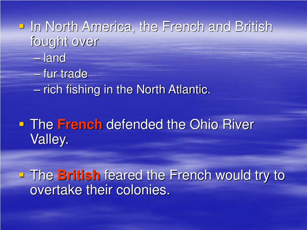 In North America, the French and British fought over