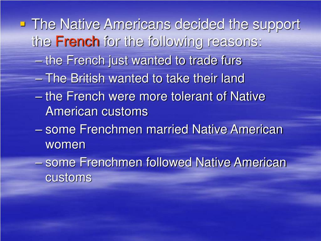 The Native Americans decided the support the