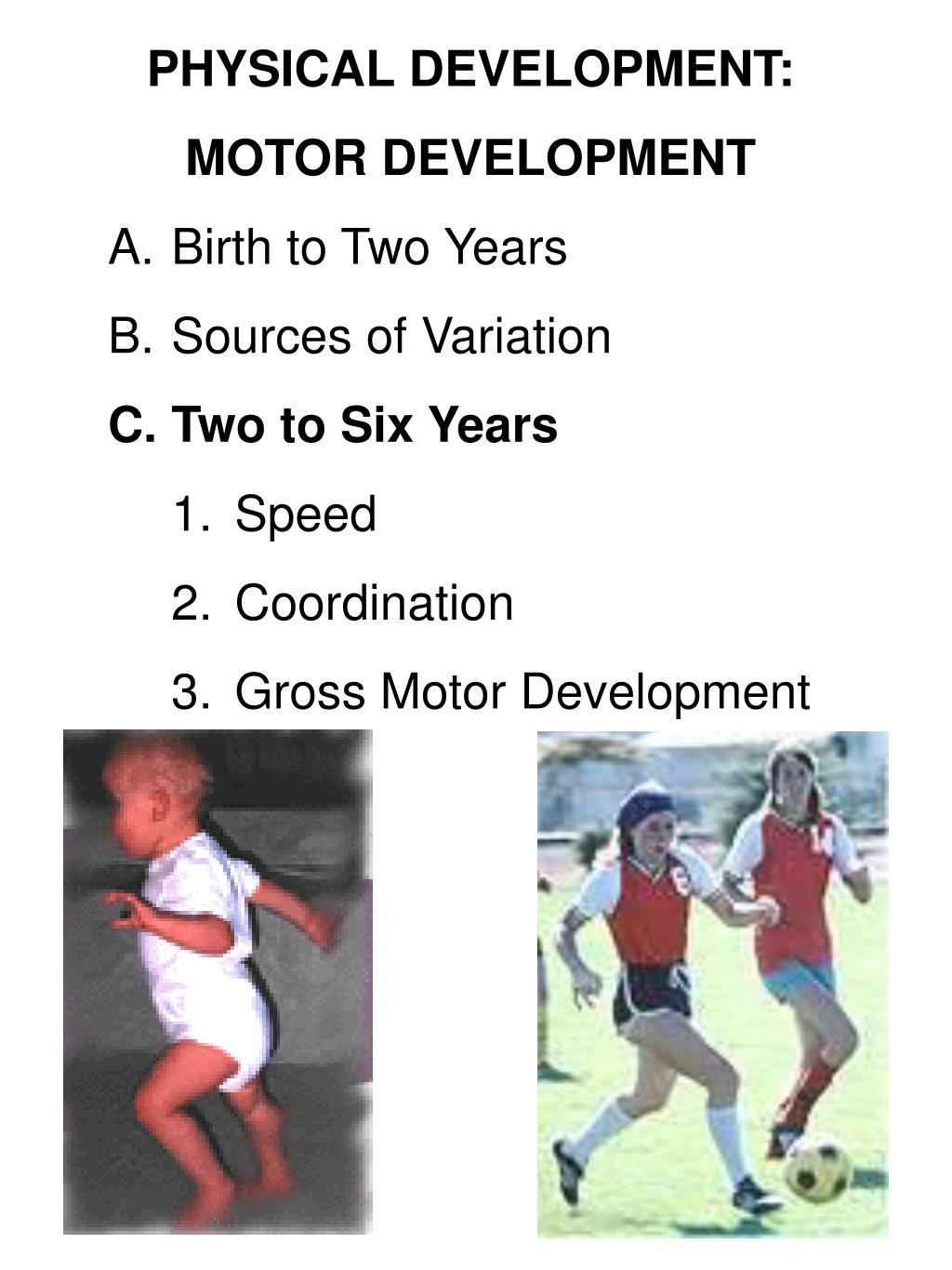 PHYSICAL DEVELOPMENT: