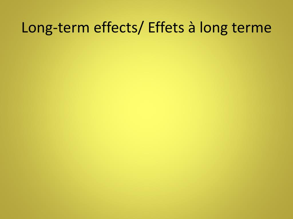 Long-term effects/