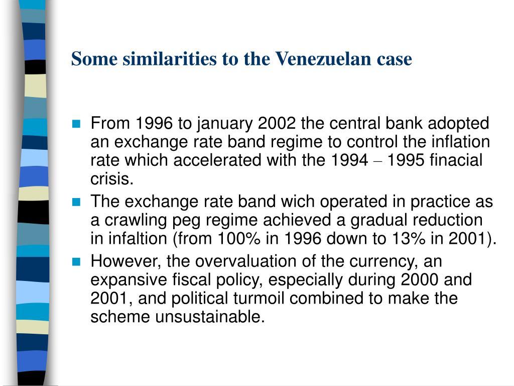 Some similarities to the Venezuelan case