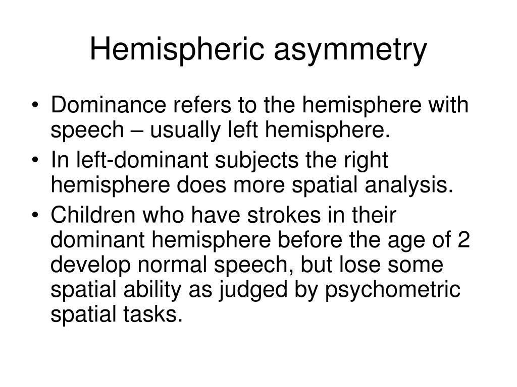 Hemispheric asymmetry