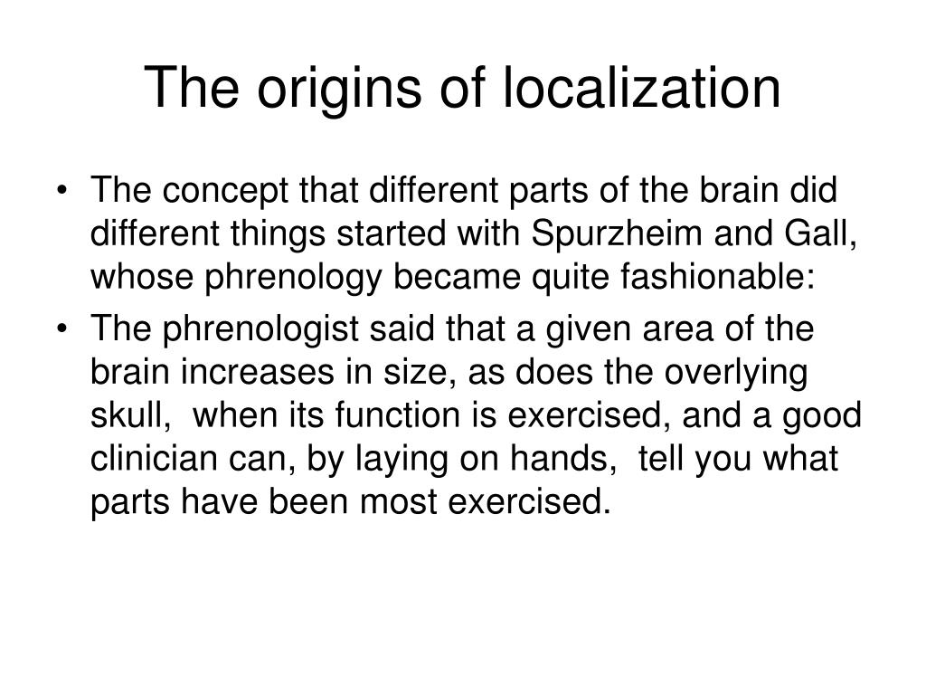 The origins of localization