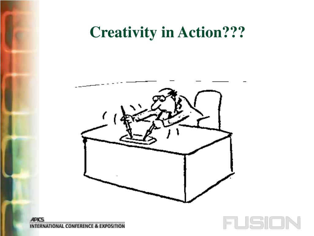 Creativity in Action???