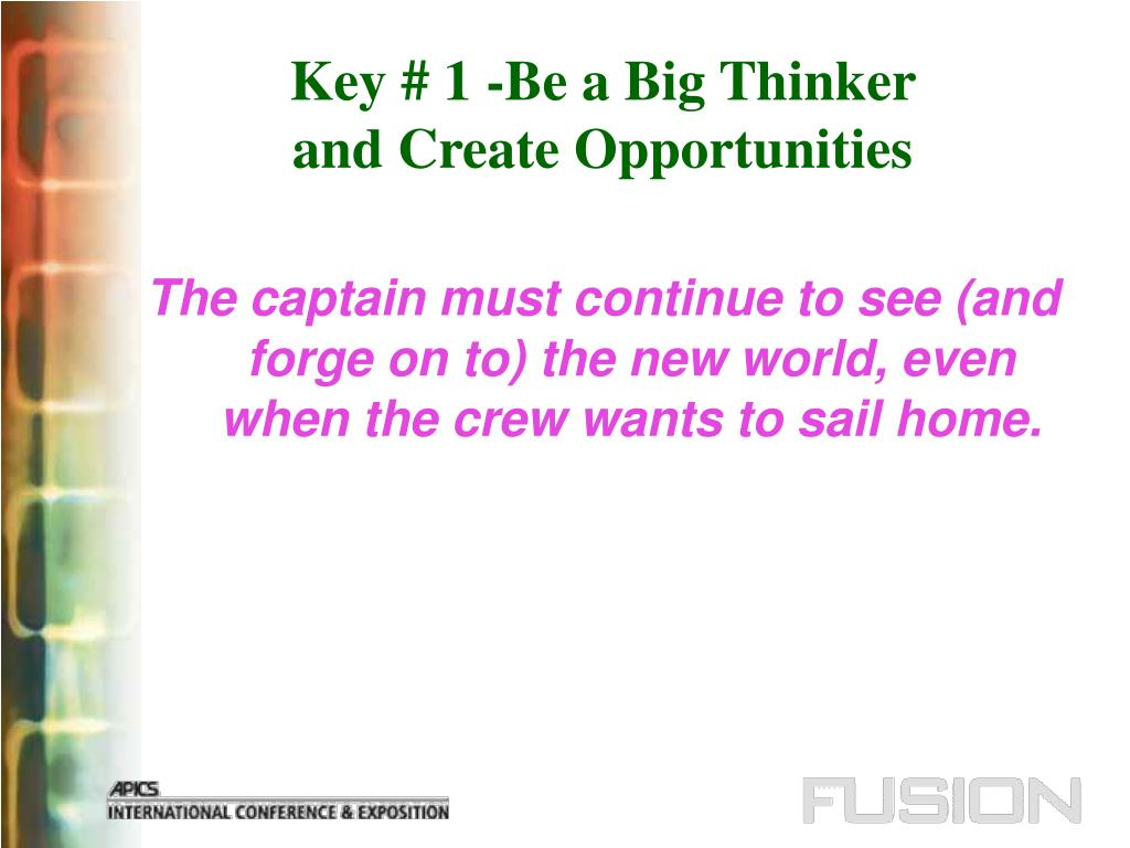 Key # 1 -Be a Big Thinker