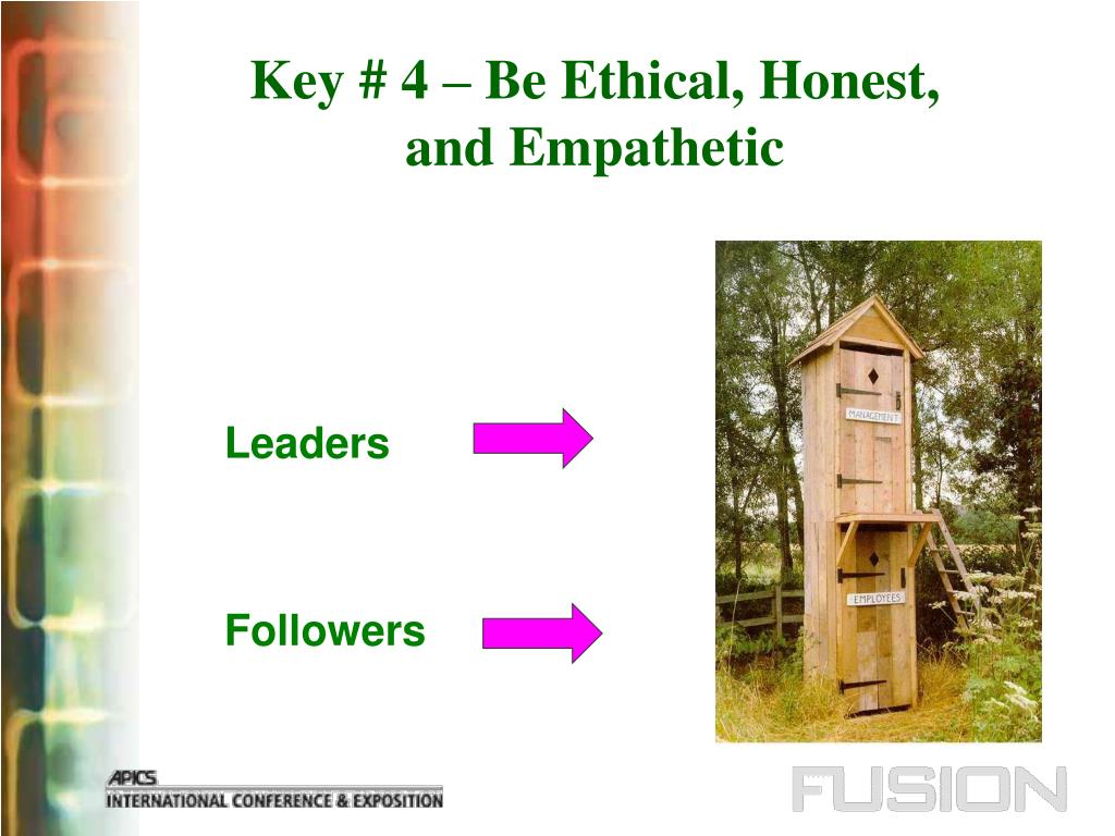 Key # 4 – Be Ethical, Honest,