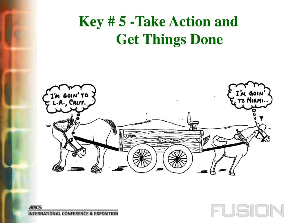 Key # 5 -Take Action and