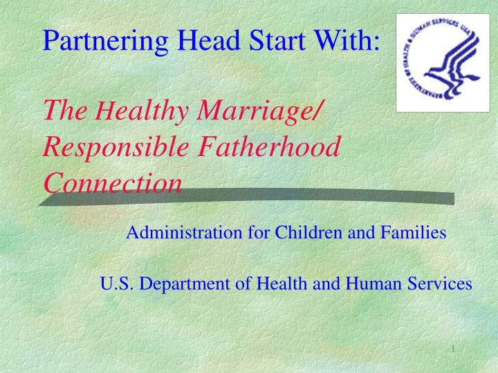 Partnering head start with the h ealthy marriage responsible fatherhood connection l.jpg
