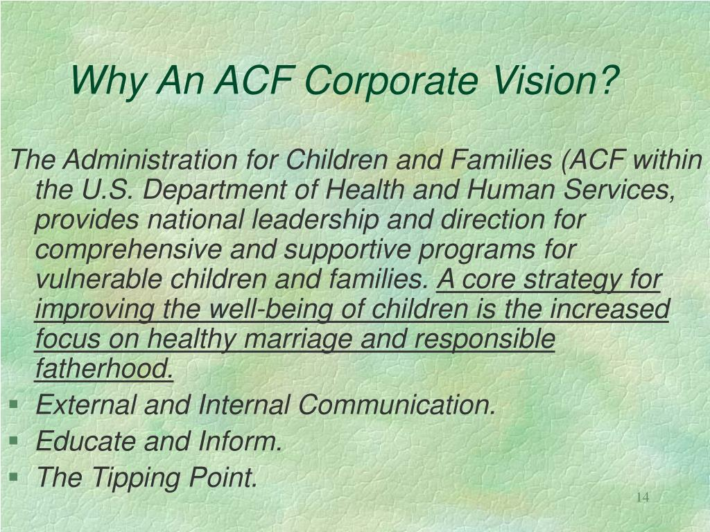 Why An ACF Corporate Vision?