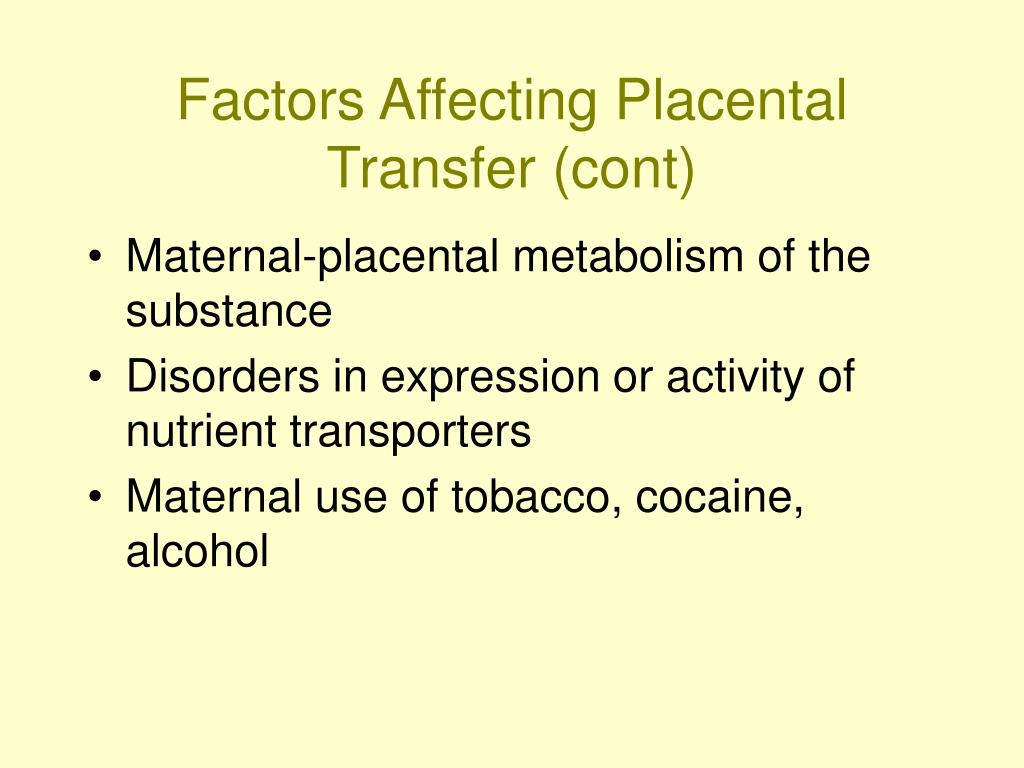 Factors Affecting Placental Transfer (cont)